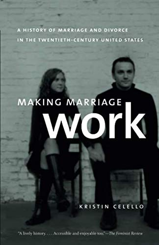 Making Marriage Work: A History of Marriage and Divorce in the Twentieth-Century United States ebook