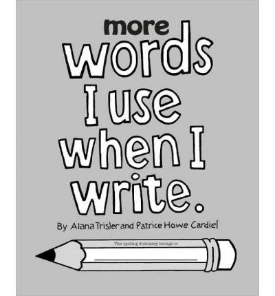 [(More Words I Use When I Write * * )] [Author: Alana Trisler] [Jun-1990]