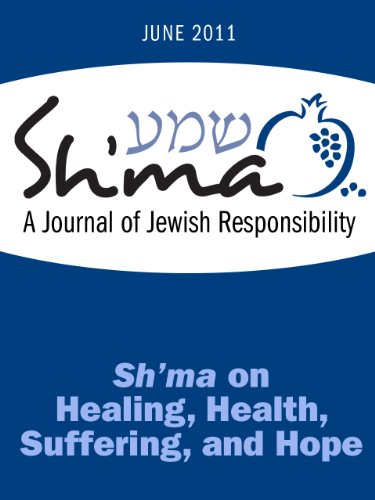 Sh'ma on Health, Healing, Suffering, and Hope (Sh'ma Journal