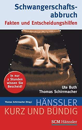 Schwangerschaftsabbruch: Fakten und Entscheidungshilfen (Kurz und bündig)