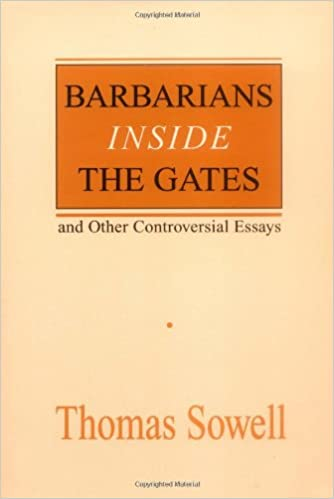 amazon com barbarians inside the gates and other controversial  barbarians inside the gates and other controversial essays hoover institution press publication