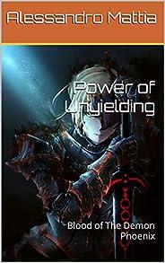 Power of Unyielding : Blood of The Demon Phoenix (Italian Edition)