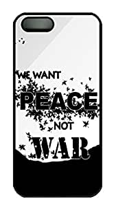 iPhone 5s Cases & Covers - We Want Peace Not War Custom PC Soft Case Cover Protector for iPhone 5s - Black
