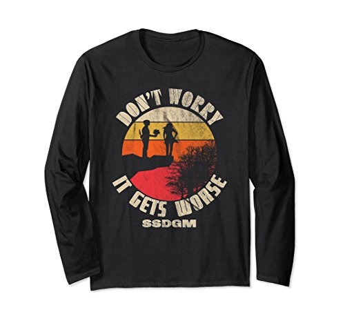 Don't Worry It Gets Worse Retro Long Sleeve T-Shirt