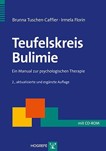 Teufelskreis Bulimie: Ein Manual zur psychologischen Therapie (Therapeutische Praxis)