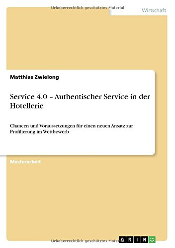 Download Service 4.0 - Authentischer Service in Der Hotellerie (German Edition) pdf