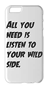 All you need is listen to your wild side. Iphone 6 plastic case