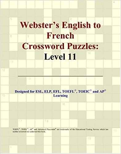 Webster's English to French Crossword Puzzles: Level 11 (French Edition) Bilingual edition by Parker, Philip M. (2006)