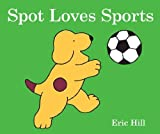 Spot Loves Sports, Eric Hill, 0399257756