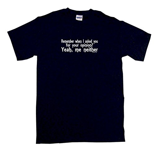 Remember When I Asked You For Your Opinion? Yeah Me Neither Men's Tee Shirt Large-Black (Comedy Central 100 Best Comedians)