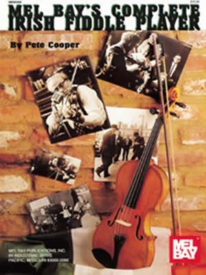 Mel Bay Complete Irish Fiddle Player Book