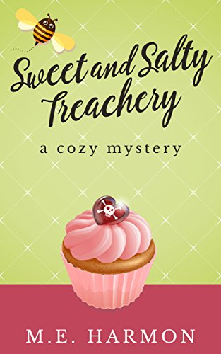 Sweet and Salty Treachery: A Cozy Mystery (HoneyBun Shop Mysteries Book 1) by [Harmon, M.E.]
