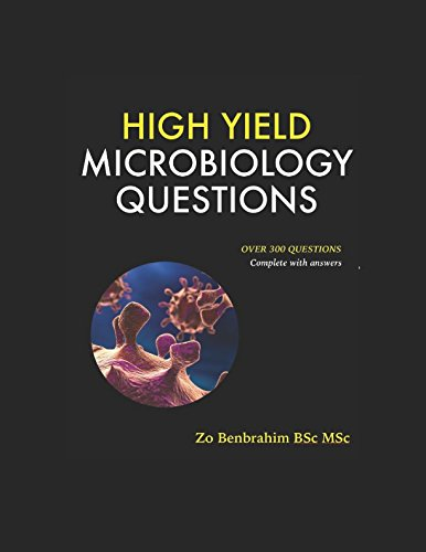HIGH YIELD MICROBIOLOGY QUESTIONS: Real Life Mock Exams From Ivy League Schools
