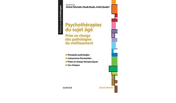 Amazon.com: Psychothérapies du sujet âgé: Prise en charge des pathologies du vieillissement (French Edition) eBook: Jérôme Palazzolo, Claude Baudu, ...