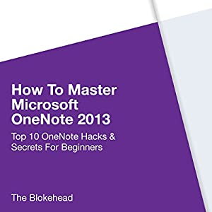 How to Master Microsoft OneNote 2013 Audiobook