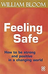Feeling Safe by William Bloom (2002-10-24)