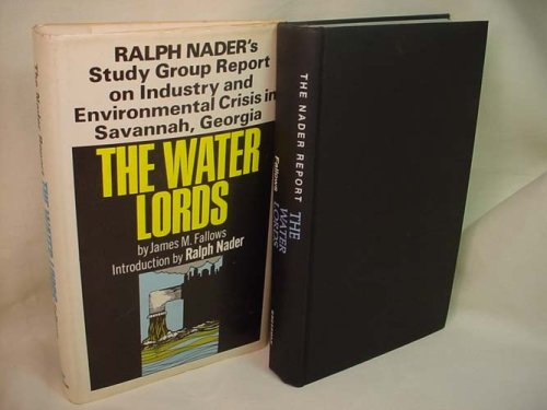 The water lords;: Ralph Nader's study group report on industry and environmental crisis in Savannah, Georgia,
