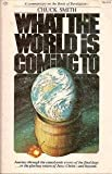 What the World Is Coming To, Chuck Smith, 089337007X