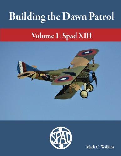 Building the Dawn Patrol: Volume 1: The Spad - Dawn Patrol The