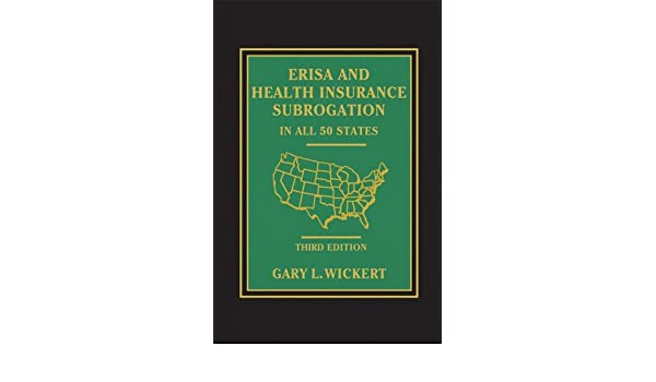 Erisa and health insurance subrogation in all 50 states third erisa and health insurance subrogation in all 50 states third edition kindle edition by gary l wickert professional technical kindle ebooks fandeluxe Image collections