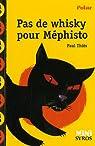 Pas de whisky pour Mephisto par Thiès