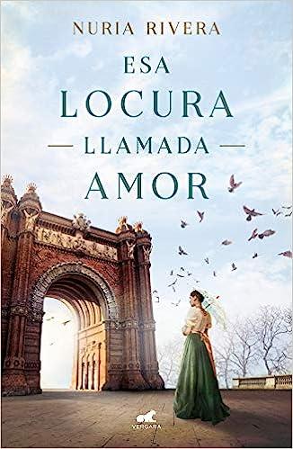 Esa locura llamada amor, Nuria Rivera (rom) 41UexCUiFeL._SX324_BO1,204,203,200_
