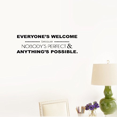 Wall Sticker Quote Everyone's Welcome Because Nobody's Perfect & anything's Possible. Vinyl Wall Decal Inspirational Motivational for Bedroom Living Room