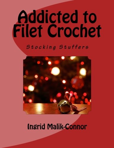 Christmas Filet Crochet - Addicted to Filet Crochet: Stocking Stuffers