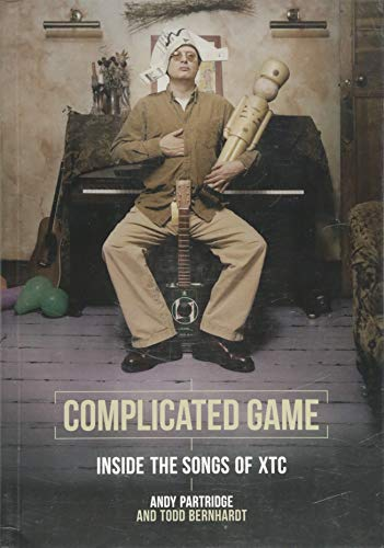 Complicated Game: Inside the Songs of XTC (We Ve Come To Praise Him Chords)