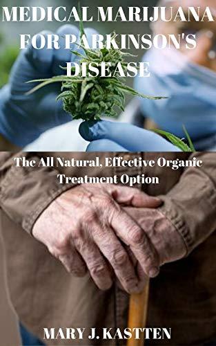 41Uf 0%2BWsJL - MEDICAL MARIJUANA FOR PARKINSON'S DISEASE: The All Natural, Effective Organic Treatment Option