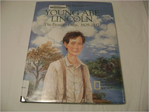 Young Abe Lincoln - The Frontier Days 1809-1837