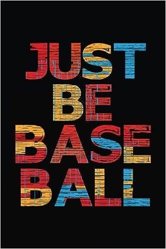 «Just Be Baseball: Baseball Notebook Journals»: Bajar Del Formato Txt Gratis