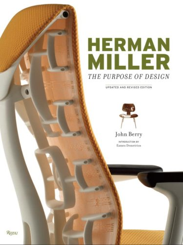 Herman Miller: The Purpose of Design, Updated and Revised Ed