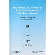 Measurements and Estimations of Forest Stand Parameters Using Remote Sensing