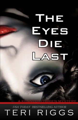 The Eyes Die End (A Kennedy O'Brien Mystery) (Volume 1)