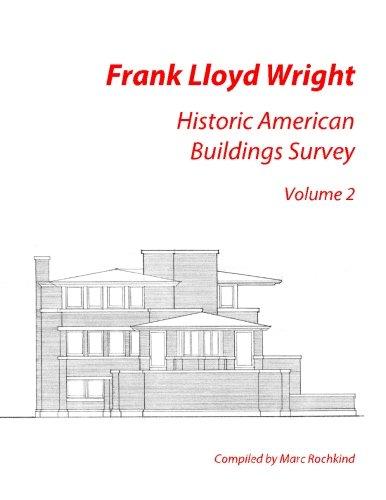 Frank Lloyd Wright: Historic American Buildings Survey, Volume 2 PDF