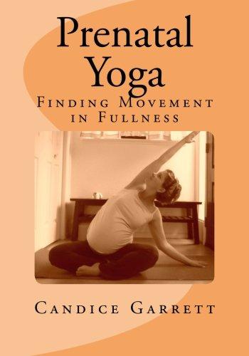 Prenatal Yoga: Finding Movement in Fullness: Candice Garrett ...