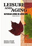 img - for Leisure and Aging: Ulyssean Living Later in Life: 3rd (Third) edition book / textbook / text book