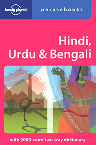 Hindi, Urdu & Bengali: Lonely Planet Phrasebook