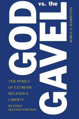 God vs. the Gavel: The Perils of Extreme Religious (Marci Rule)