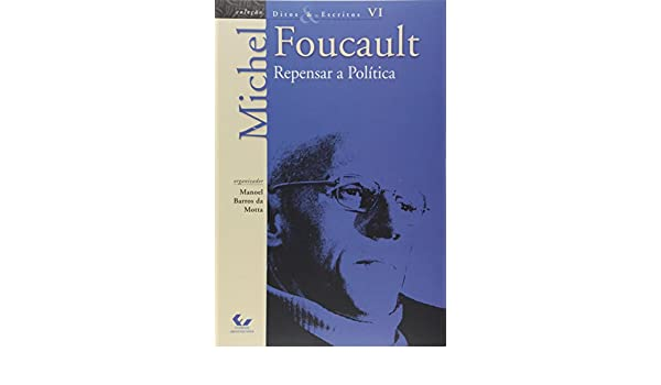 Ditos e Escritos. Repensar a Política - Volume VI Em Portuguese do Brasil: Amazon.es: Michel Foucault: Libros