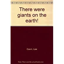 There were giants on the earth!