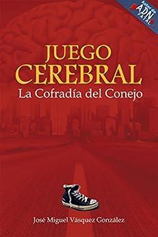 Juego Cerebral: La Cofradía del Conejo (Spanish Edition) by [Gonzalez, Jose Miguel Vasquez]