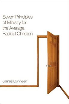 Book Seven Principles of Ministry for the Average, Radical Christian: by James Cunneen (2011-04-01)