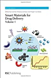 Smart Materials for Drug Delivery : Volume 2, Alvarez-Lorenzo, Carmen and Concheiro, Angel, 1849738785