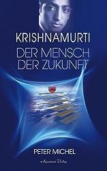 Krishnamurti - Der Mensch der Zukunft