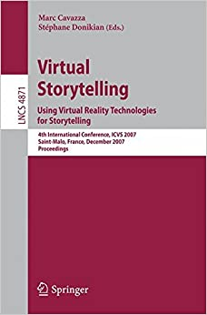 Book Virtual Storytelling. Using Virtual Reality Technologies for Storytelling: 4th International Conference, ICVS 2007, Saint-Malo, France, December 5-7, ... (Lecture Notes in Computer Science)