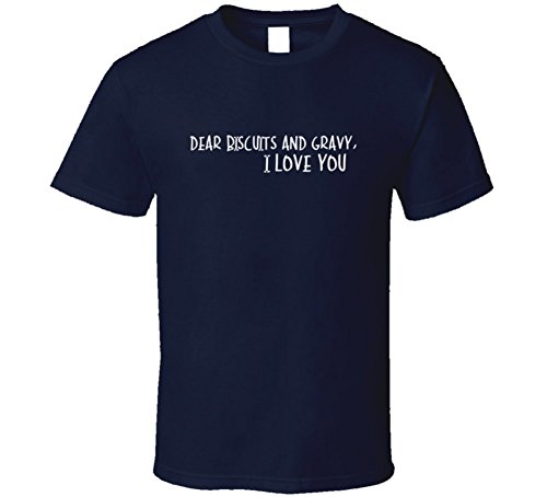 dear-biscuits-and-gravy-i-love-you-fun-foodie-food-gift-t-shirt-s-navy