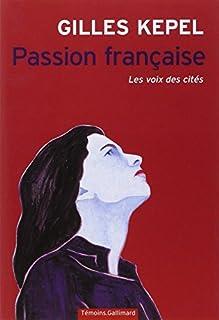 Passion française : les voix des cités, Kepel, Gilles