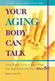 Product review for Your Aging Body Can Talk: Using Muscle -Testing to Learn What Your Body Knows and Needs After 50